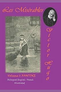 LES MISERABLES - Volume. 1: FANTINE (English Illustrated Version / French Version) (LES MISÉRABLES - COMPLETE IN FIVE VOLUMES. (ENGLISH / FRENCH) -ILLUSTRATED.)