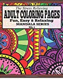 The Stress Relieving Adult Coloring Pages: The Fun, Easy & Relaxing Mandala Series ( Vol .5)