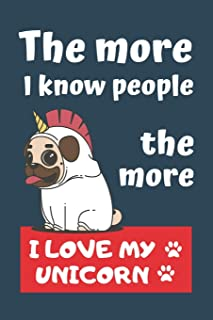 THE MORE PEOPLE I KNOW, THE MORE I LOVE MY UNICORN: BLANK LINED DOG JOURNAL | Keep Track of Your Dog's Life: Record Veteri...