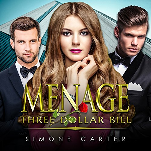 Menage: Three Dollar Bill                   By:                                                                                                                                 Simone Carter                               Narrated by:                                                                                                                                 Lissa Blackwell                      Length: 1 hr and 30 mins     44 ratings     Overall 3.4