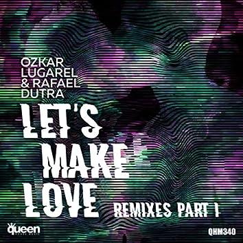 Let's Make Love (Remixes, Pt. 1)