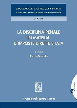 La disciplina penale in materia d'imposte dirette e I.V.A. (Leggi penali tra regole e prassi.Ius Nov)