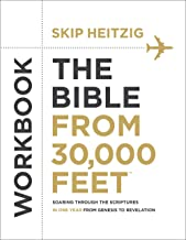 The Bible from 30,000 Feet® Workbook: Soaring Through the Scriptures in One Year from Genesis to Revelation