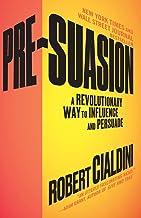 Pre-Suasion: A Revolutionary Way to Influence and Persuade PDF