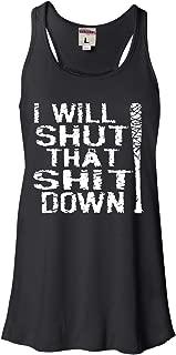 Womens I Will Shut That Shit Down Flowy Racerback Tank Top T-Shirt