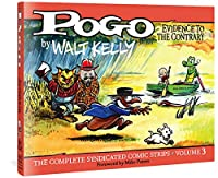 Pogo 3: Evidence to the Contrary: The Complete Syndicated Comic Strips