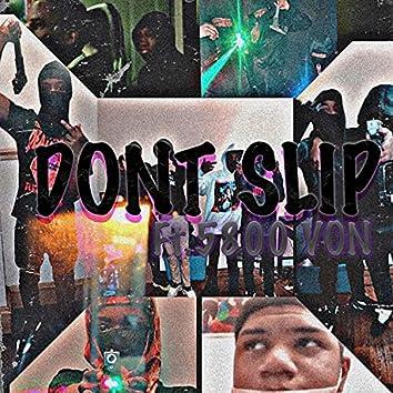 Don't Slip (feat. 5800 Von)