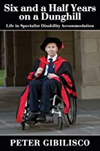 Six and a Half Years on a Dunghill: Life in Specialist Disability Accommodation