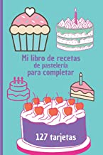 Mi libro de recetas de pastelería para completar (Spanish Edition)