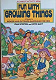 Fun With Growing Things (Avon Camelot Books (Paperback))