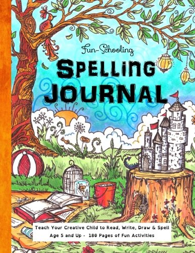 Fun-Schooling Spelling Journal - Ages 5 and Up: Teach Your Child to Read, Write and Spell (Homeschoo