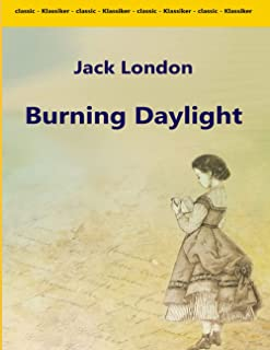 Burning Daylight: (Annotated Edition)