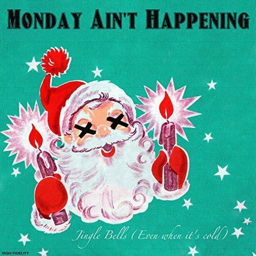 Monday Ain't Happening