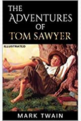 The Adventures of Tom Sawyer : Illustrated Kindle Edition