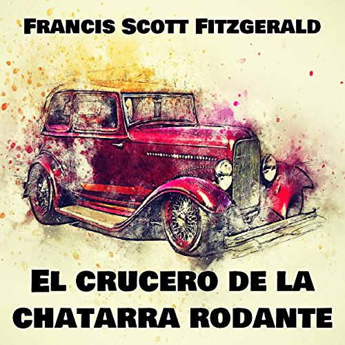 El crucero de la chatarra rodante [The Cruise of the Rolling Junk] audiobook cover art