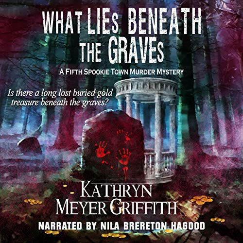 What Lies Beneath the Graves: The 5th Spookie Town Murder Mystery  By  cover art