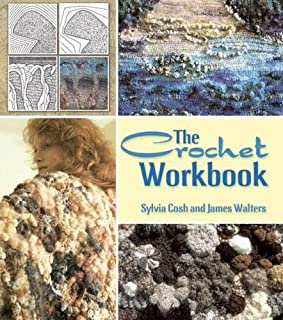 The Crochet Workbook (Dover Knitting, Crochet, Tatting, Lace)