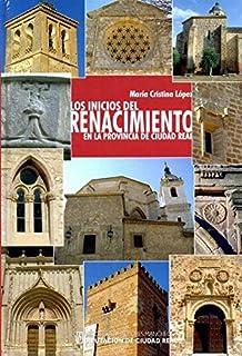 Inicios del Renacimiento en la provincia de Ciudad Real,Los
