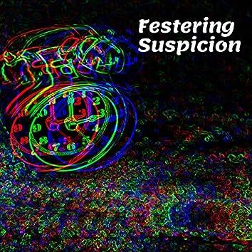 Festering Suspicion