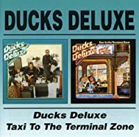 Ducks Deluxe/Taxi To The Terminal Zone / Ducks Deluxe by Ducks Deluxe (2005-10-25)