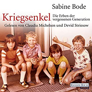 Kriegsenkel     Die Erben der vergessenen Generation              By:                                                                                                                                 Sabine Bode                               Narrated by:                                                                                                                                 Claudia Michelsen,                                                                                        Devid Striesow                      Length: 4 hrs and 50 mins     6 ratings     Overall 5.0