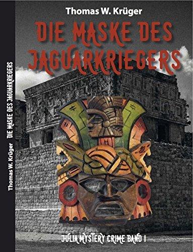 Die Maske des Jaguar-Kriegers: Julia Mystery Crime