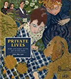 Private Lives: Home and Family in the Art of the Nabis, Paris, 1889-1900