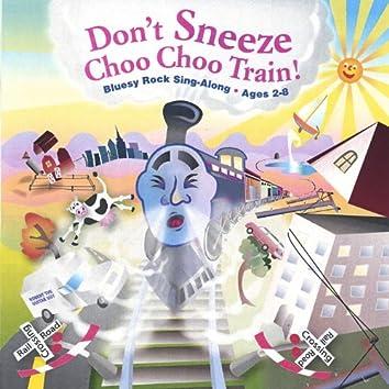 Don't Sneeze Choo-Choo Train!