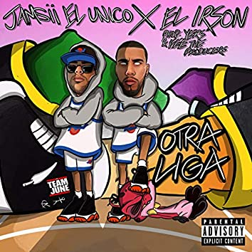 Otra Liga (feat. Jamsii el Unico & el Irson)