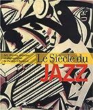 Le Siècle du jazz - Art, cinéma, musique et photographie de Picasso à Basquiat