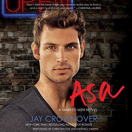 Asa     A Marked Men Novel              Written by:                                                                                                                                 Jay Crownover                               Narrated by:                                                                                                                                 Christian Fox,                                                                                        Harper Kendall                      Length: 9 hrs and 18 mins     1 rating     Overall 4.0