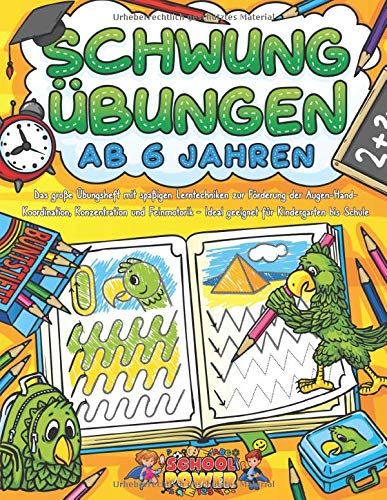 SCHWUNGÜBUNGEN AB 6 JAHREN: Das große Übungsheft mit spaßigen Lerntechniken zur Förderung der Augen-Hand-Koordination, Konzentration und Feinmotorik - Ideal geeignet für Kindergarten bis Schule