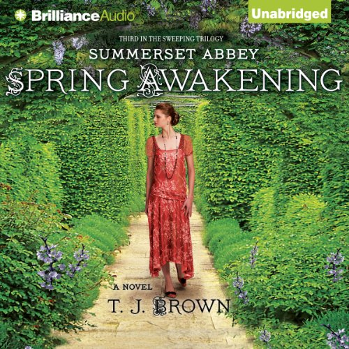 Spring Awakening     Summerset Abbey, Book 3              By:                                                                                                                                 T.J. Brown                               Narrated by:                                                                                                                                 Sarah Coomes                      Length: 8 hrs and 32 mins     32 ratings     Overall 4.0