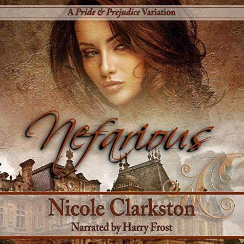 Nefarious: A Pride and Prejudice Variation audiobook cover art