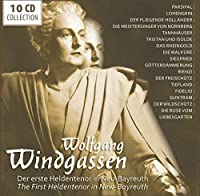 Wolfgang Windgassen: The First Heldentenor in New-Bayreuth by WOLFGANG WINDGASSEN