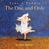 Toot & Puddle: The One and Only (Toot & Puddle, 10)