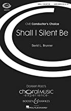 Boosey and Hawkes Shall I Silent Be (CME Conductor's Choice) SATB composed by David L. Brunner