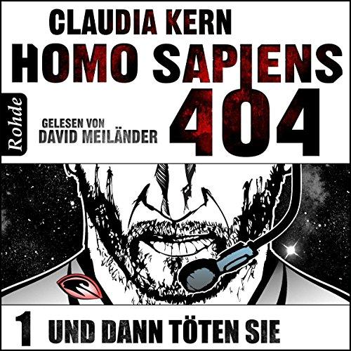 Und dann töten sie (Homo Sapiens 404 - Teil 1) Titelbild