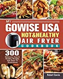 My GoWISE USA Hot & Healthy Air Fryer Cookbook