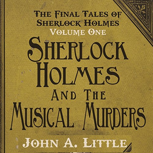The Final Tales of Sherlock Holmes, Volume 1: The Musical Murders audiobook cover art