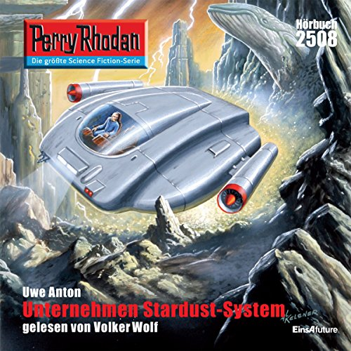 Unternehmen Stardust-System     Perry Rhodan 2508              By:                                                                                                                                 Uwe Anton                               Narrated by:                                                                                                                                 Volker Wolf                      Length: 3 hrs and 37 mins     Not rated yet     Overall 0.0