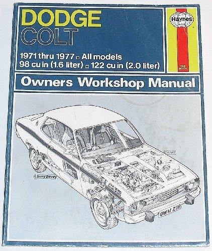 Dodge Colt Owners Workshop Manual: 1971 Thru 1977, All Models, 98 Cu in