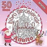 Libro De Colorear Navidad Adulto: Feliz Navidad   Libro De Colorear Navidad Para Adultos   50 Relajantes Dibujos Para Colorear: Papás Noeles, Renos, ...   Regalos De Navidad Para Tus Seres Queridos.
