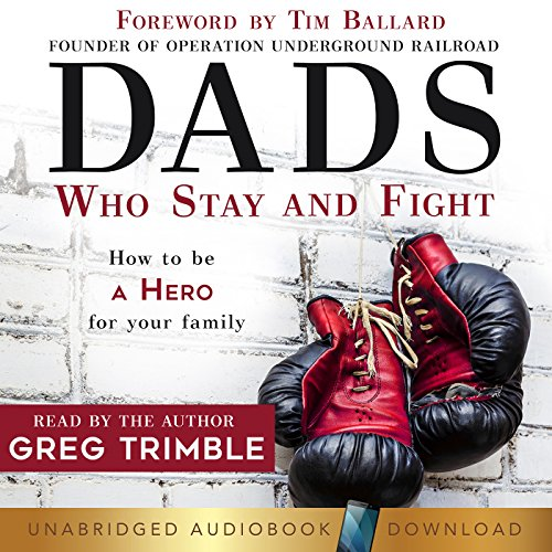 Dads Who Stay and Fight Audiobook By Greg Trimble cover art