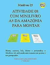 Atividade 08 Com Minilivro A8 Da Amazônia Para Montar: Monte, escreva, leia, ilustre e personalize o minilivro A8, utilizando uma tesoura sem pontas e um grampeador