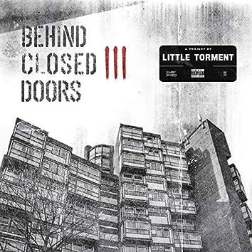 Behind Closed Doors III