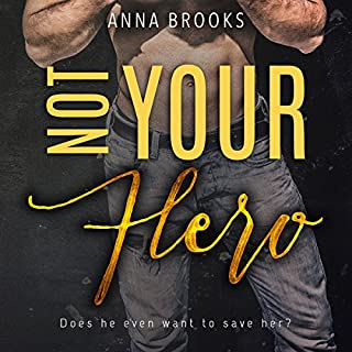 Not Your Hero                   By:                                                                                                                                 Anna Brooks                               Narrated by:                                                                                                                                 Joe Arden,                                                                                        Rose Dioro                      Length: 4 hrs and 37 mins     2 ratings     Overall 5.0