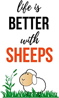 Life Is Better With Sheeps: Lovely Journal / Notebook / Notepad / Diary, Gifts For Sheep Lovers (Lined, 6