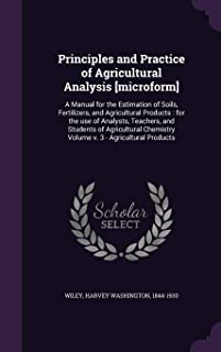 Principles and Practice of Agricultural Analysis [Microform]: A Manual for the Estimation of Soils, Fertilizers, and Agric...