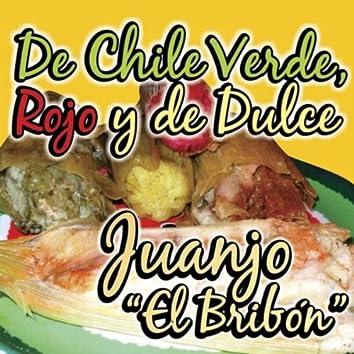 De Chile Verde, Rojo y de Dulce